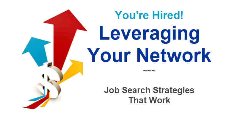 Leveraging Your Network: Job Search Strategies That Work. Self-directed Learning Program.