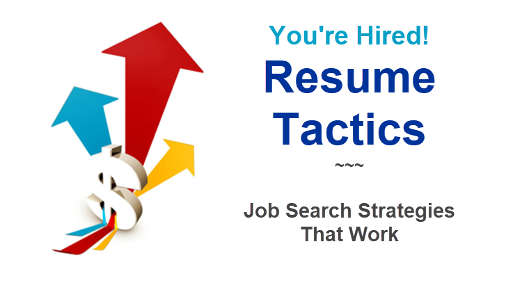 You're Hired! Resume Tactics: Job Search Strategies That Work.Self-directed Learning Program.